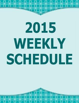 Weekly Schedule 2015
