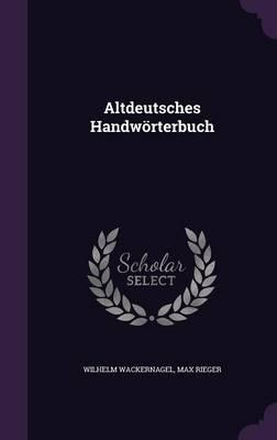 Altdeutsches Handworterbuch