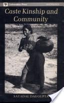 Caste Kinship and Community: Social System of a Bengal Caste