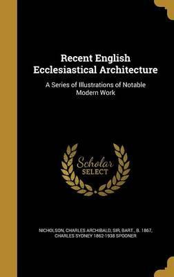RECENT ENGLISH ECCLESIASTICAL