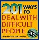 201 Ways to Deal with Difficult People