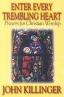 Enter Every Trembling Heart