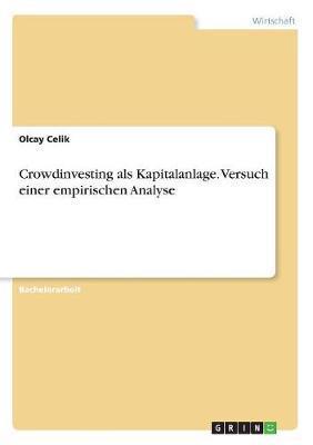 Crowdinvesting als Kapitalanlage. Versuch einer empirischen Analyse