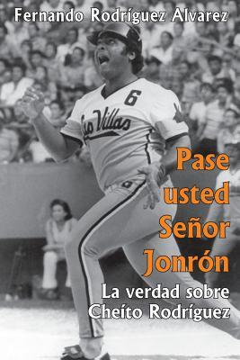 Pase usted señor Jonron/ Come in Mr. Jonron