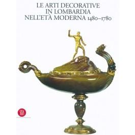 Le arti decorative in Lombardia nell'età moderna (1480-1780)