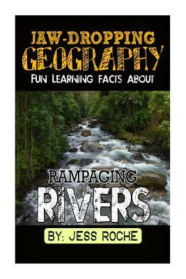 Fun Learning Facts About Rampaging Rivers