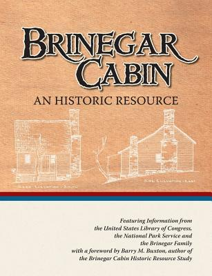 Brinegar Cabin, an Historic Resource