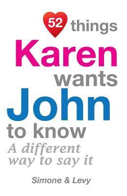 52 Things Karen Wants John To Know
