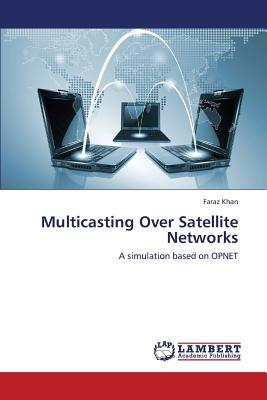 Multicasting Over Satellite Networks