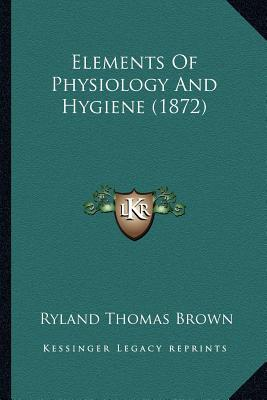 Elements of Physiology and Hygiene (1872)