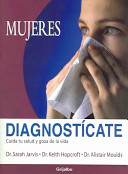 Mujeres, Diagnosticate/ A Woman's Diagnose-it-Yourself Guide to Health