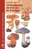 Guide des champignons de France et d'Europe