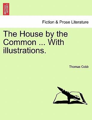 The House by the Common ... With illustrations.