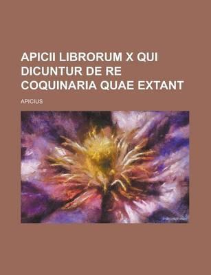 Apicii Librorum X Qu...