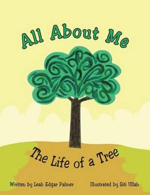 All about Me the Life of a Tree