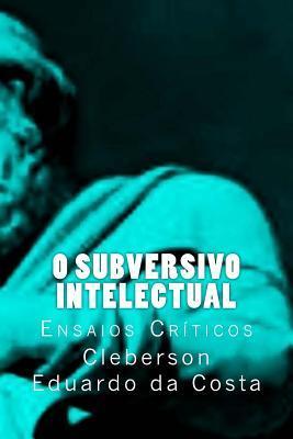 O Subversivo Intelectual