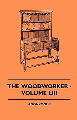 The Woodworker - Volume LIII