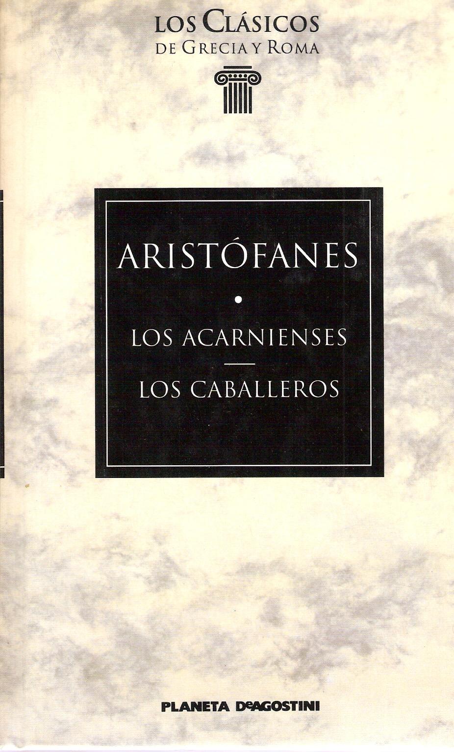 Los Acarnienses - Los caballeros