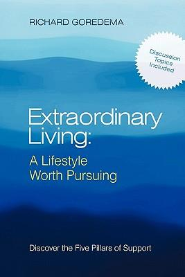 Extraordinary Living- a Lifestyle Worth Pursuing