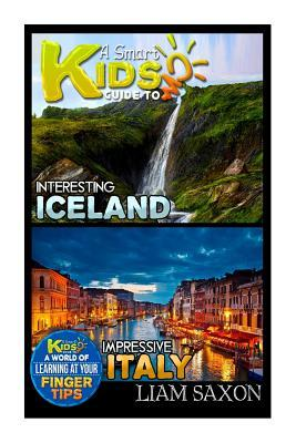 A Smart Kids Guide to Interesting Iceland and Impressive Italy