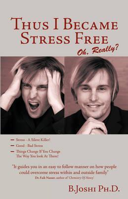 Thus I Became Stress Free