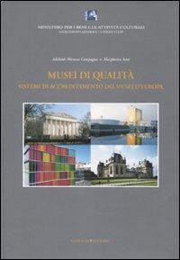 Musei di qualità. Sistemi di accreditamento dei musei d'Europa