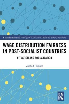 Wage Distribution Fairness in Post-Socialist Countries