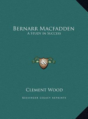 Bernarr Macfadden Be...