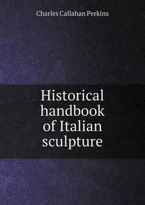 Historical Handbook of Italian Sculpture