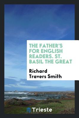 The Father's for English readers. St. Basil the Great