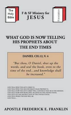 What God Is Now Telling His Prophets About the End Times