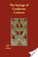 The Sayings of Confu...