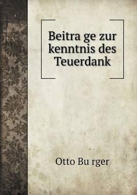 Beitra GE Zur Kenntnis Des Teuerdank