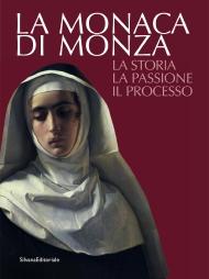 La monaca di Monza. La storia, la passione, il processo