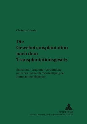 Die Gewebetransplantation nach dem Transplantationsgesetz