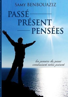 Passe Present Pensees
