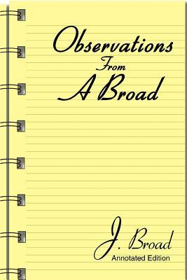 Observations From A Broad
