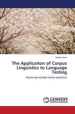The Application of Corpus Linguistics to Language Testing