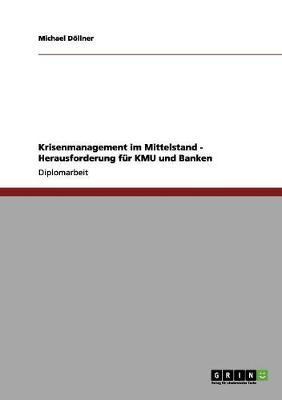 Krisenmanagement im Mittelstand. Herausforderung für KMU und Banken