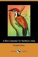 A Bird Calendar for Northern India (Dodo Press)