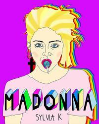 Madonna. Vita di Madonna illustrata da Sylvia K