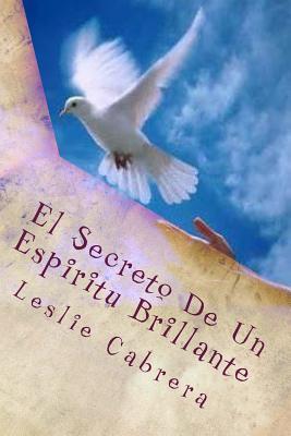 El Secreto De Un Espiritu Brillante
