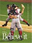 Believe it! World Series Champion Boston Red Sox & Their Remarkable 2004 Season