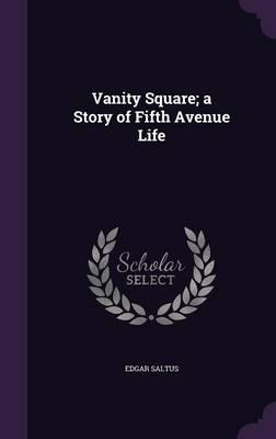 Vanity Square; A Story of Fifth Avenue Life