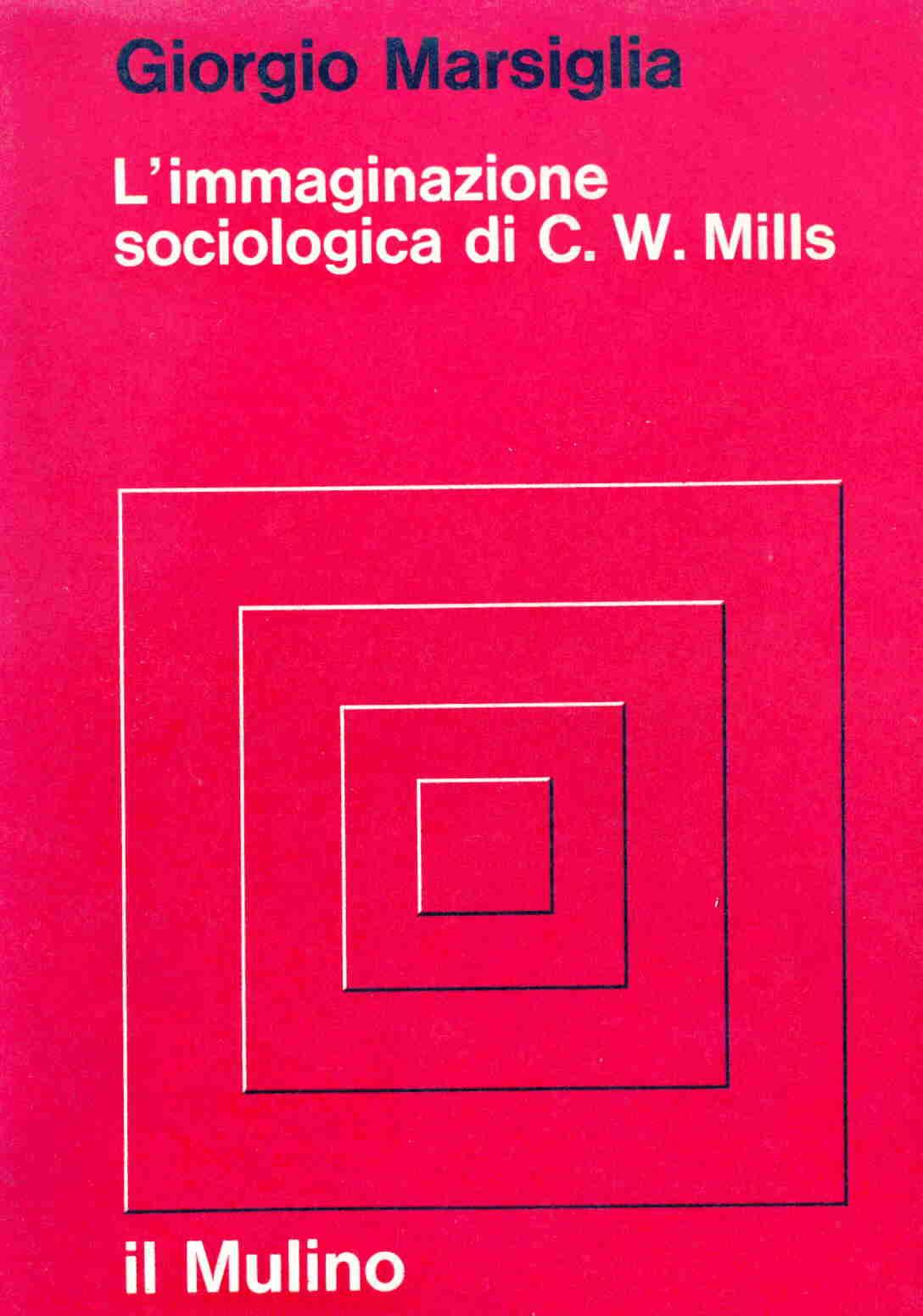 L'immaginazione sociologica di C. Wright Mills