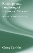 Rheology and Processing of Polymeric Materials: Polymer Rheology v. 1