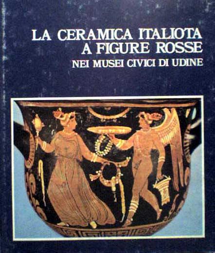 La ceramica italiota a figure rosse nei Musei Civici di Udine
