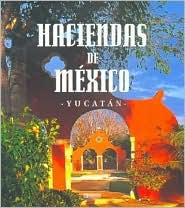 Haciendas De Mexico Yucatan