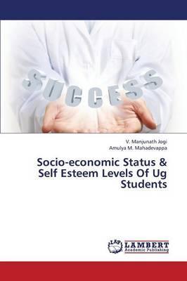 Socio-economic Status & Self Esteem Levels Of Ug Students