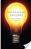 Successful Failures: So You Have an Idea, Now What?